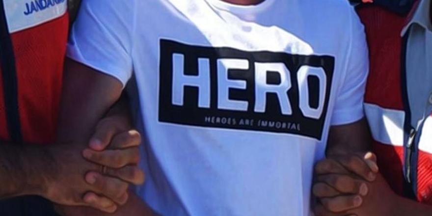 """7 Soruda """"Hero"""" Tişörtü Gözaltıları"""