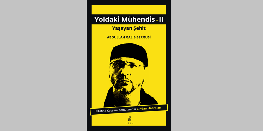 """""""Yoldaki Mühendis II-Yaşayan Şehit"""" Kitabı Ekin Yayınları'ndan Çıktı"""