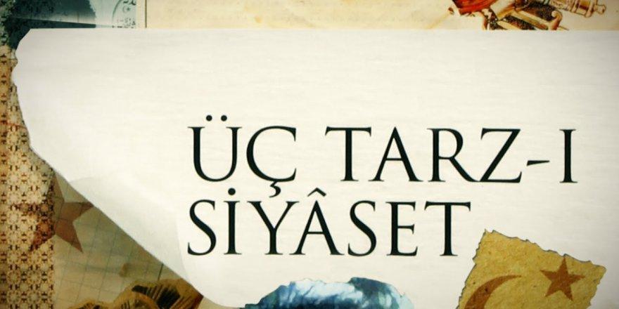 Yusuf Akçura'nın 'Üç Tarz-ı Siyaset'i Bağlamında Türkiye Siyasi Tarihi