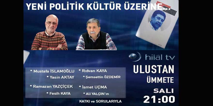 """Ulustan Ümmete Programında """"Yeni Politik Kültür"""" Konuşulacak"""