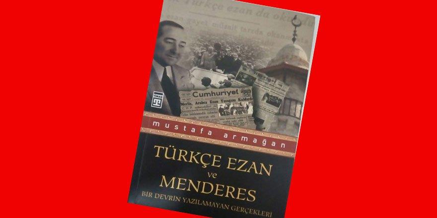 """""""Türkçe Ezan ve Menderes"""" (Kitap Kritiği)"""