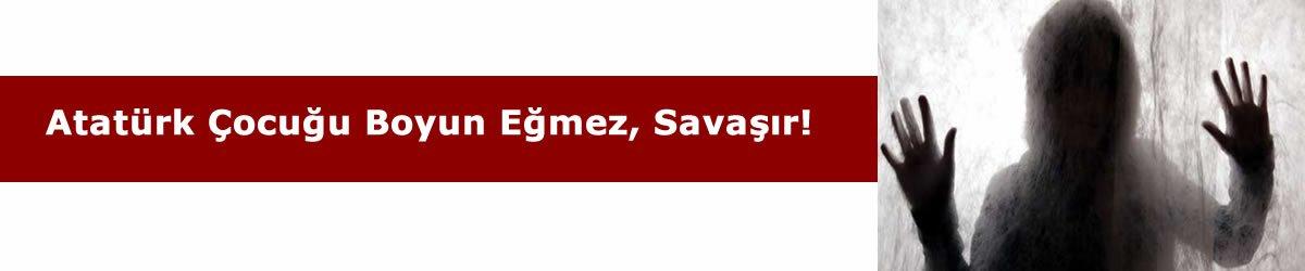 Atatürk Çocuğu Boyun Eğmez, Savaşır!