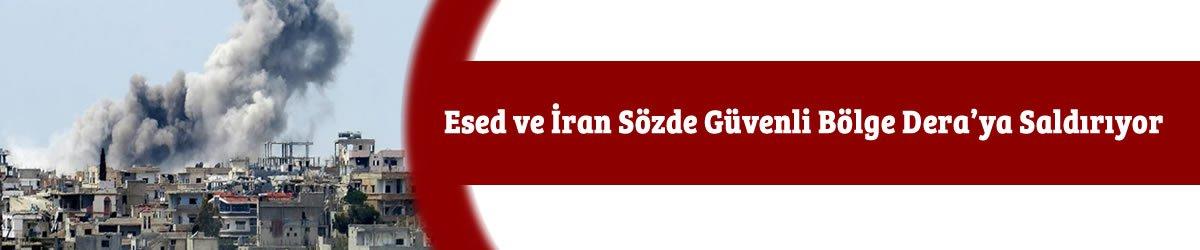 Esed ve İran Sözde Güvenli Bölge Dera'ya Yoğun Bir Saldırı Başlattı