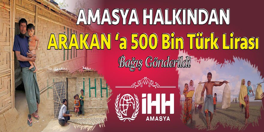 Amasya Halkı Arakan'a 500 Bin TL Bağışta Bulundu