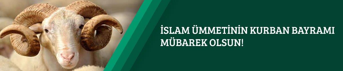 İslam Ümmetinin Kurban Bayramı Mübarek Olsun!