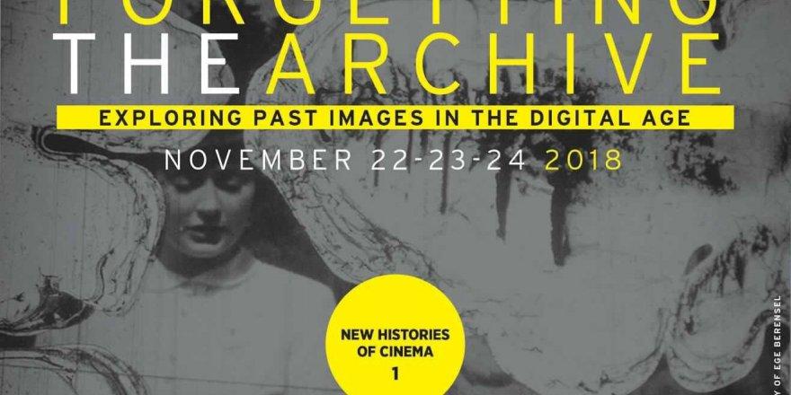 """""""Arşivi Unutmak"""": Dijital Çağda Geçmiş İmgeleri Keşfetmek"""