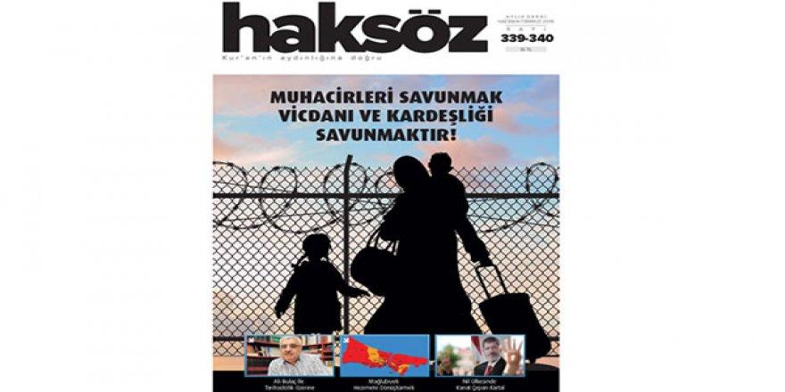 """Haksöz Dergisi """"Muhacirleri Savunalım"""" Çağrısıyla Çıktı"""