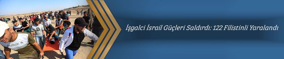 İşgalci İsrail Güçleri Saldırdı: 122 Filistinli Yaralandı