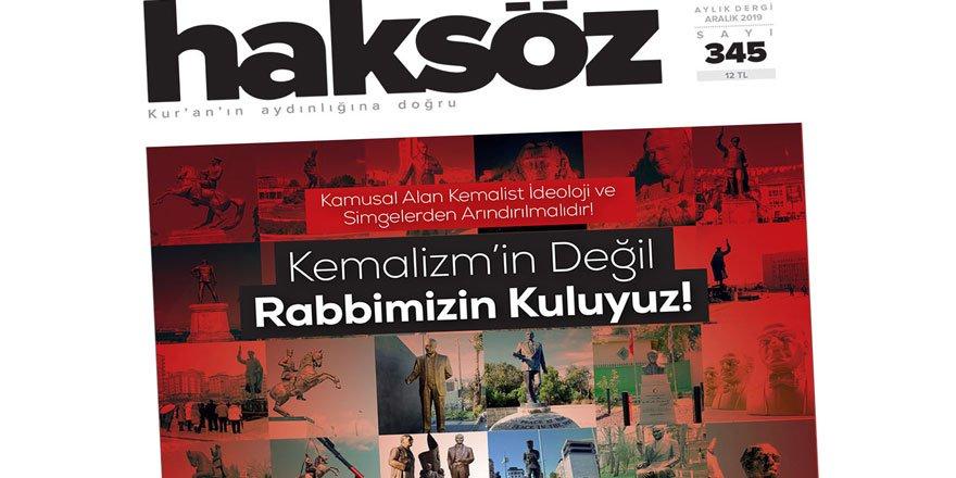 """Haksöz'ün Aralık 2019 Sayısı Çıktı: """"Kemalizm'in Değil Rabbimizin Kuluyuz!"""""""