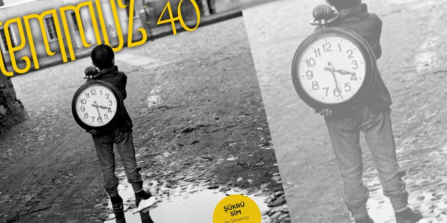 Temmuz Dergisinin 40. Sayısı Çıktı