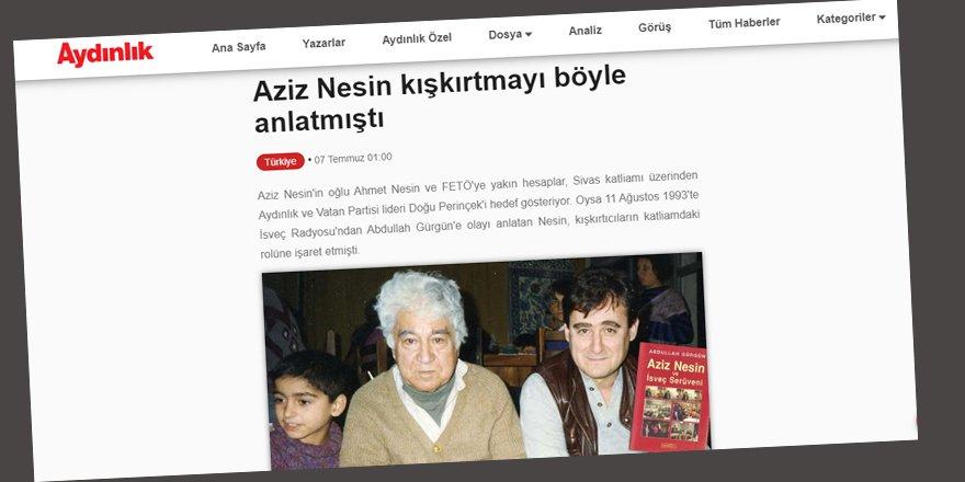 Aydınlık Sivas Provokasyonunu Aziz Nesin Üzerinden Aklama Çabasında!