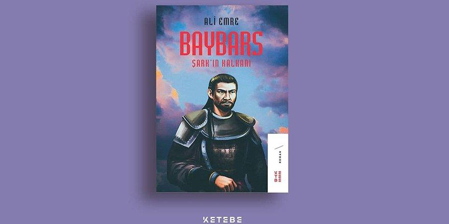 Ali Emre'nin Baybars / Şarkın Kalkanı romanı yayımlandı