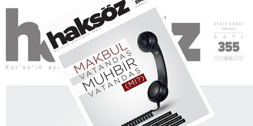 """Haksöz Dergisi Ekim sayısı """"Makbul vatandaş muhbir vatandaş (mı?)"""" manşetiyle çıktı"""