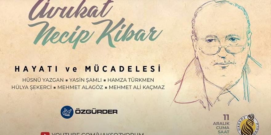 Haksöz Okulu'nda Necip Kibar'ın hayatı ve mücadelesi konuşuldu