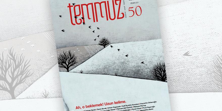Temmuz Dergisinin 50. sayısı çıktı!