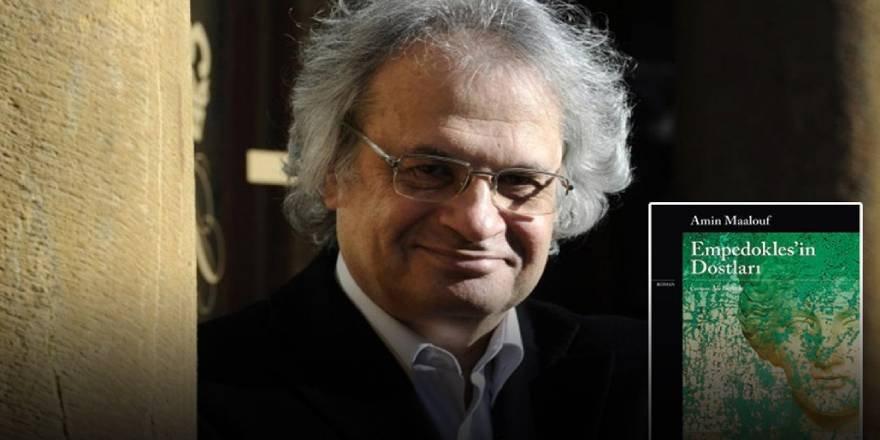 """Amin Maalouf'la """"Empedokles'in Dostları"""" romanı üzerine"""