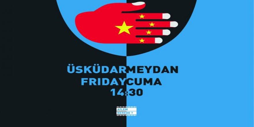 Doğu Türkistanlılara destek için bugün Üsküdar Meydan'da buluşulacak
