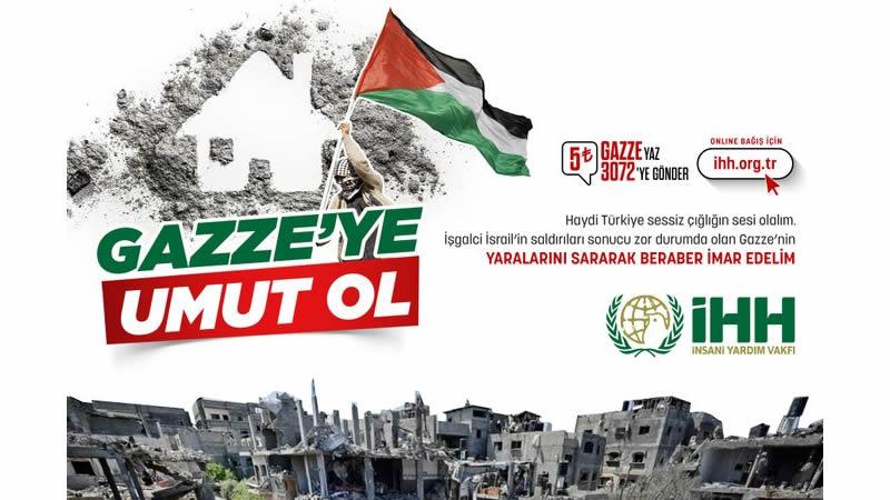 """Haydi Türkiye """"Gazze'ye Umut Ol!"""""""