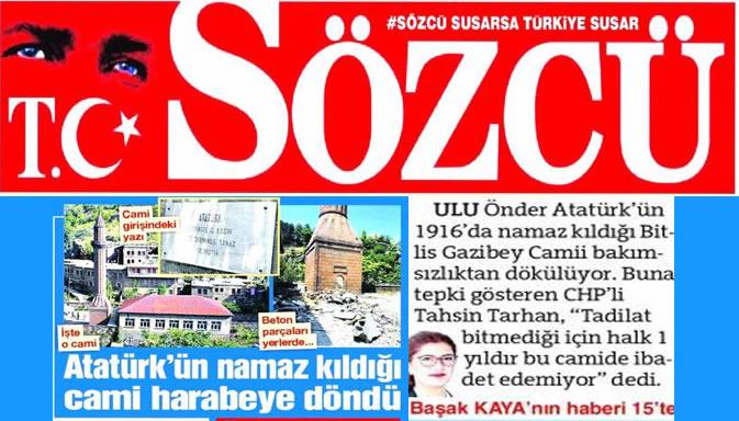 Sözcü ve CHP'nin cami duyarlılığı gözyaşartıcı: Atatürk'ün namaz kıldığı cami harabeye dönmüş
