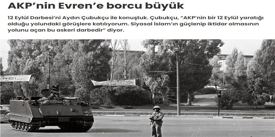 """Türkiye solu, """"AK Parti bir 12 Eylül yaratığı"""" saçmalamasını sürdürüyor"""