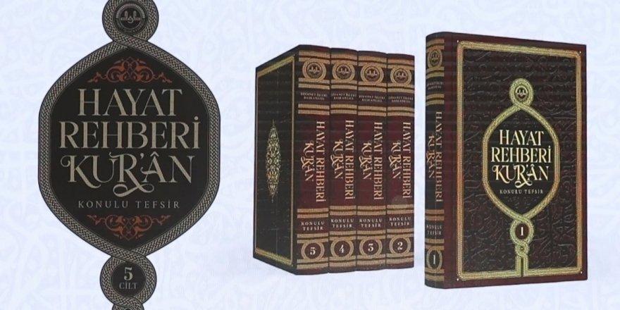 """Diyanet'in """"Hayat Rehberi Kur'an"""" isimli tefsir çalışması tamamlandı"""