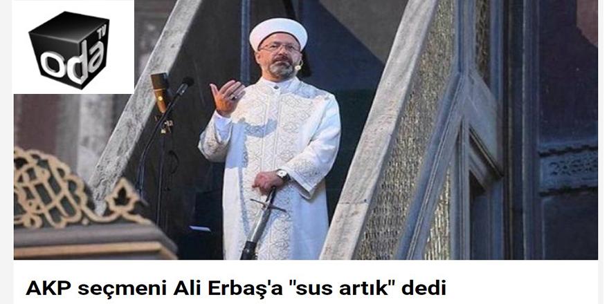 """Odatv 'seçmen böyle diyor' diyerek Ali Erbaş'a """"sus artık"""" dedi"""