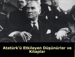 Atatürk'ü Etkileyen Düşünürler ve Kitaplar