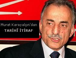 Murat Karayalçından Tarihî İtiraf