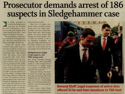 Prosecutor Demands Arrest Of 186 Suspects In Sledgehammer Case