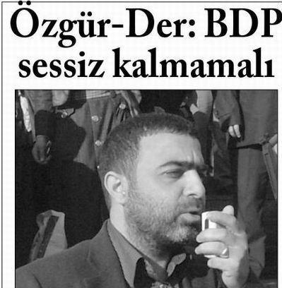 Özgür-Der : BDP Sessiz Kalmamalı