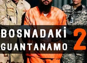 Dünya Bosna'daki Guantanamo'ya Sessiz