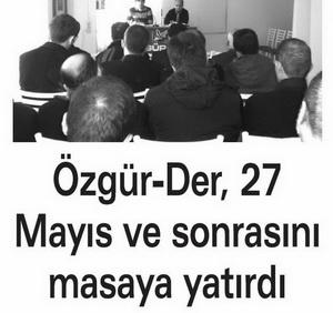 Özgür-Der 27 Mayıs ve Sonrasını Masaya Yatırdı