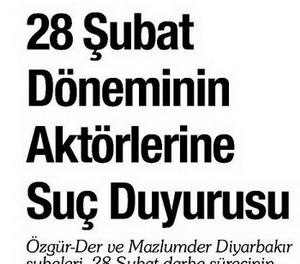 28 Şubat Döneminin Aktörlerine Suç Duyurusu