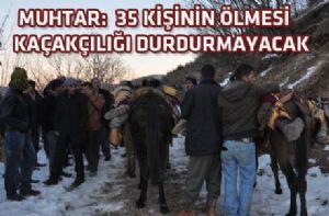 """""""35 Ölüm Kaçakçılığı Bitirmez!"""""""