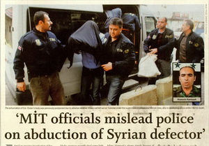 MİT Officials Mislead Police On Abduction Of Syrian Defector