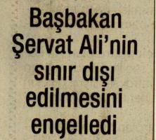 Başbakana Şervat Alinin Sınır Dışı Edilmesini Engelledi