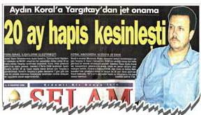 Gazeteci Aydın Koral 28 Şubat'a Müdahil