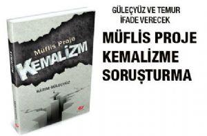 Müflis Proje: Kemalizm'e Soruşturma