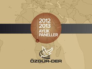 Özgür-Der 2012-2013 Aylık Panelleri Başlıyor!
