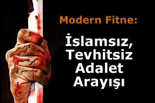 Modern Bir İfsad: İslamsız Adalet Arayışı