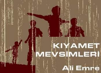 Ali Emre'nin Kıyamet Mevsimleri Kitabı Çıktı