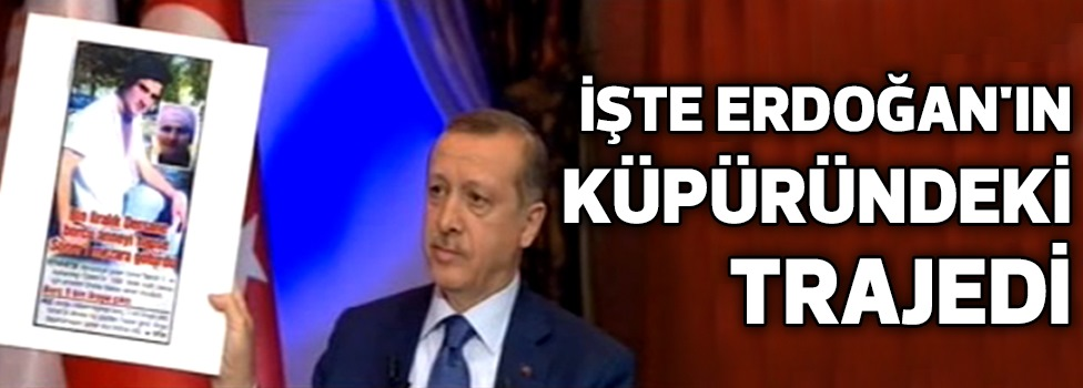 Başbakan Erdoğan'ın Küpüründeki Trajedi