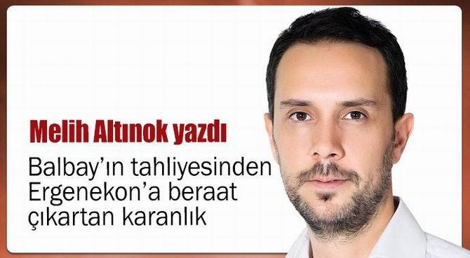 Balbay'ın Tahliyesinden Ergenekon'a Beraat Çıkartan Karanlık