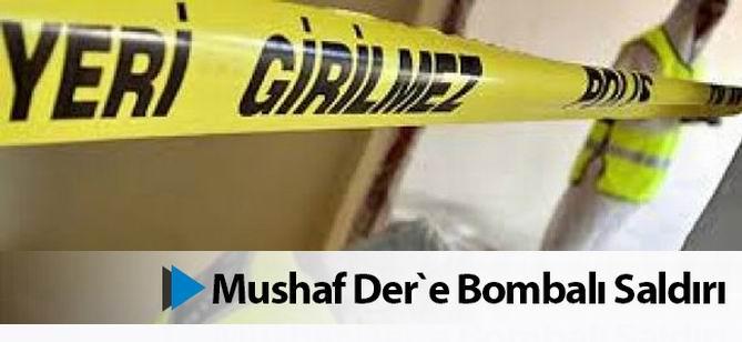 Mushaf-Der'e Bombalı Saldırı