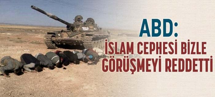 ABD: İslami Cephe Bizle Görüşmeyi Reddetti