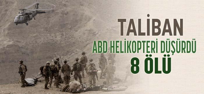 Taliban, ABD Helikopteri Düşürdü: 8 Ölü