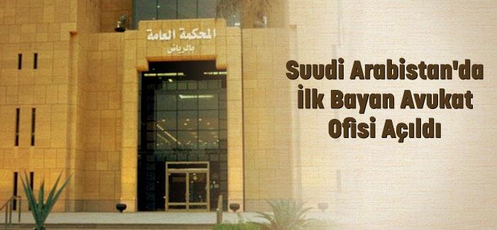 Suudi Arabistan'da İlk Bayan Avukat Ofisi Açıldı