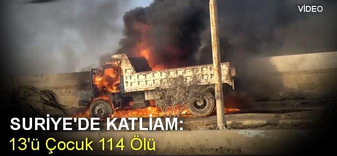 Suriye'de Katliam: 114 Kardeşimiz Katledildi