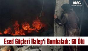 Esed Güçleri Halep'i Yine Bombaladı: 60 Ölü (VİDEO)