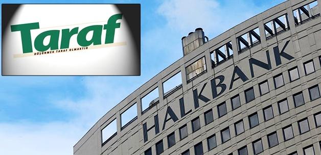 Taraf'ın Halkbank'tan Talep Ettiği 3 Şey!